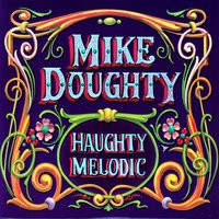 Haughty Melodic — Mike Doughty