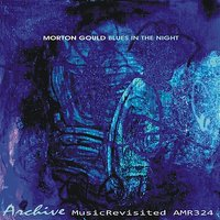 Blues In The Night — Morton Gould, Morton Gould and His Orchestra