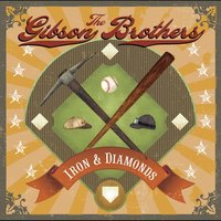 Iron & Diamonds — Gibson Brothers