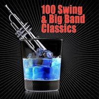 100 Swing & Big Band Classics — сборник
