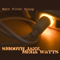 Smooth Jazz Mega Watts — Matt Firor Group