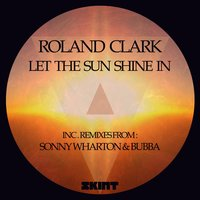 Let the Sun Shine in — Roland Clark