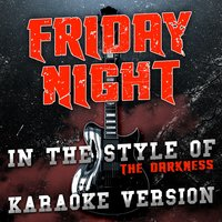 Friday Night (In the Style of the Darkness) - Single — Ameritz Audio Karaoke