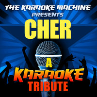 The Karaoke Machine Presents - Cher — The Karaoke Machine