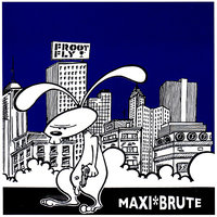 Maxi Brute — Frootfly