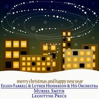 Merry Christmas and Happy New Year - The Christmas Songs — Leontyne Price, Eileen Farrell, Muriel Smith, LUTHER HENDERSON, Eileen Farrell, Luther Henderson, His Orchestra, Muriel Smith, Leontyne Price