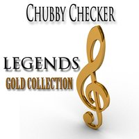 Legends Gold Collection — Chubby Checker