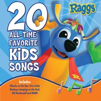 20 All-Time Favorite Kids Songs — Raggs