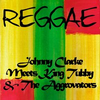 Johnny Clarke Meets King Tubby and the Aggrovators — Johnny Clarke