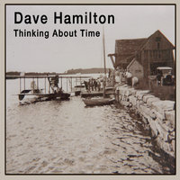 Thinking About Time — Dave Hamilton
