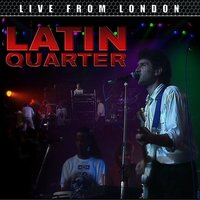 Live From London — Latin Quarter