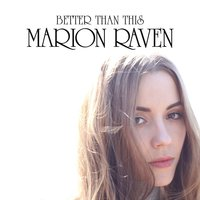 Better Than This — Marion Raven