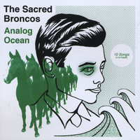 Analog Ocean — The Sacred Broncos