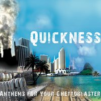 Anthems for Your Ghettoblaster — Quickness