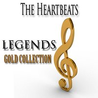 Legends Gold Collection — The Heartbeats