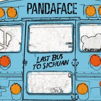 Last Bus to Sichuan — Pandaface