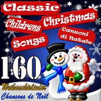 160 Classic Childrens Christmas Songs — сборник