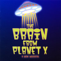 The Brain From Planet X - Original Cast Recording — The Brain From Planet X