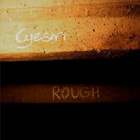 Rough — Cyesm