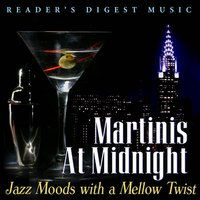 Martinis at Midnight: Jazz Moods with a Mellow Twist — сборник