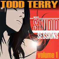 Todd Terry presents Studio Sessions (Volume 1) — Todd Terry