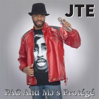 Pac and MJ's Protege: J.T.E. — J.T. Eternal