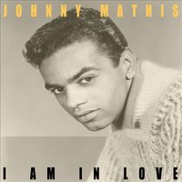 I Am in Love — Johnny Mathis