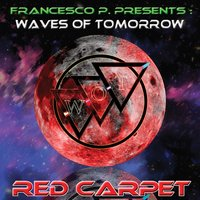 Red Carpet — Francesco P, Waves of Tomorrow
