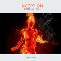 Light My Fire - Single — Inception