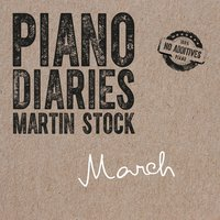 Piano Diaries - March — Martin Stock