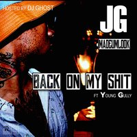 Back on My Shit — Young Gully, JG MadeUmLook