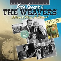 Wasn't That a Time? — Terry Gilkyson, Pete Seeger & The Weavers