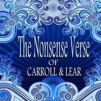 The Nonsense Verse Of Carroll & Lear — Stanley Holloway, Beatrice Lillie, Cyril Ritchard