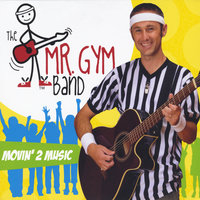 Movin' 2 Music — The Mr. Gym Band