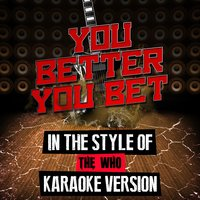You Better You Bet (In the Style of the Who) - Single — Ameritz Audio Karaoke