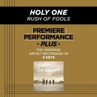Holy One (Premiere Performance Plus Track) — Rush Of Fools