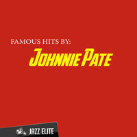 Famous Hits By Johnnie Pate — Johnnie Pate