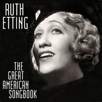 The Great American Song Book — Ruth Etting