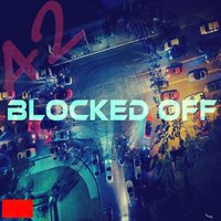 Blocked Off — A2