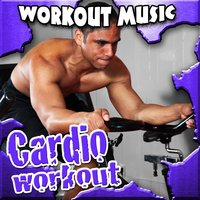 Cardio Workout Music — Work Out Music