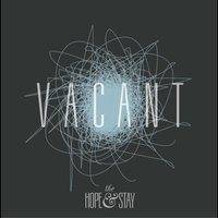 Vacant EP — The Hope & Stay