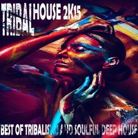 Tribal House 2K15 — сборник