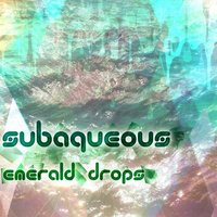 Emerald Drops — Subaqueous