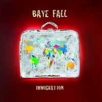 Immigration — Baye Fall