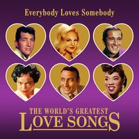 Everybody Loves Somebody (The World's Greatest Love Songs) — сборник