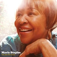 You Are Not Alone — Mavis Staples