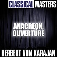 Classical Masters: Anacreon, Ouvertüre (Anacreon, Overture) — Герберт фон Караян