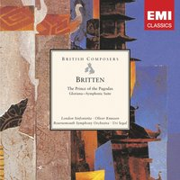 Britten: The Prince of the Pagodas - Ballet; Gloriana - Symphonic Suite — London Sinfonietta, Oliver Knussen, Bournemouth Symphony Orchestra, Uri Segal, Бенджамин Бриттен