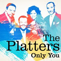 The Platters : Only You — The Platters