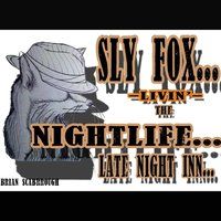 Sly Fox (Livin the Nightlife) — Brian Scarbrough